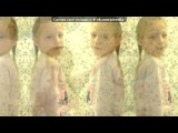 Клип про самых красивых девочек во вселенной (Нелли и Оксана)